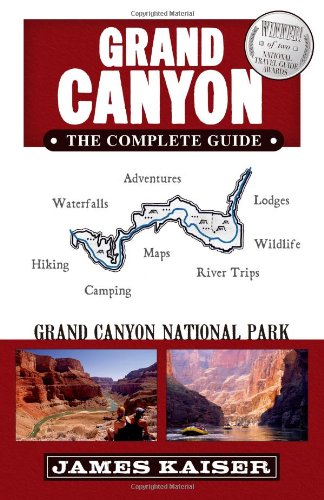 Grand Canyon, The Complete Guide: Grand Canyon National Park