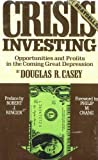 img - for Crisis Investing : Opportunities and Profits in the Coming Great Depression book / textbook / text book