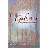 The God Seed: Probing the Mystery of Spiritual Development