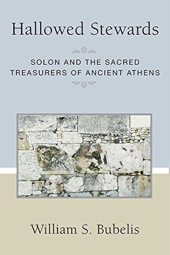 Hallowed Stewards: Solon and the Sacred Treasurers of Ancient Athens (Societas: Historical Studies In Classical Culture)