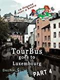TourBus 5 goes to Luxembourg, Disc 4