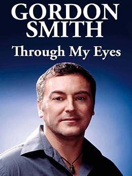Through My Eyes by [Smith, Gordon]