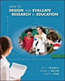 How to Design and Evaluate Research in Education 8th Edition