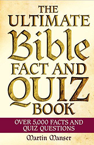 (The Ultimate Bible Fact and Quiz Book: Over 5,000 Facts and Quiz Questions)