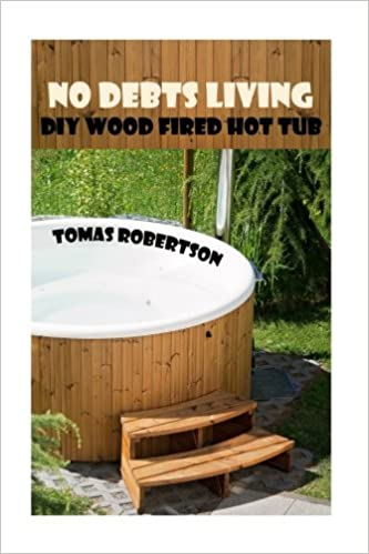No Debts Living Diy Wood Fired Hot Tub Tomas Robertson