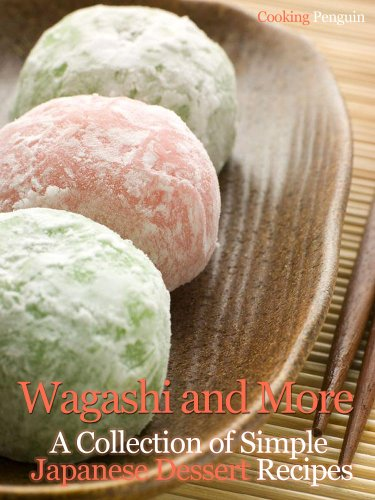 Wagashi And More A Collection Of Simple Japanese Dessert Recipes