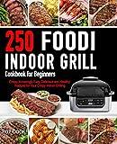 Foodi Indoor Grill Cookbook for Beginners: 250
