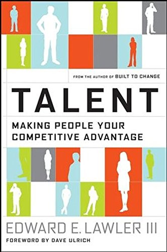 Talent : Making People Your Competitive Advantage