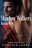 The Shadow Walkers Saga Books 4-6: Reborn in Shadow, Born in Shadow, and Embraced by Shadow