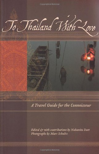 To Thailand With Love: A Travel Guide for the Connoisseur (To Asia with - Chiang Hill Mai Tribes