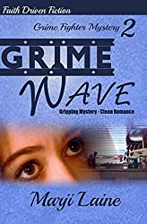 Grime Wave: Gripping Mystery - Clean Romance (Grime Fighter Mystery Series Book 2)