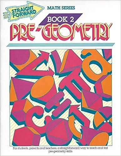Pre-Geometry (Straight Forward Math Series, Book 2) (Advanced ...