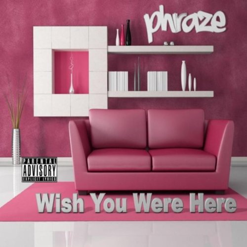 Wish You Were Here [Explicit]