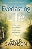 Everlasting Life, David D. Swanson, 0801014468