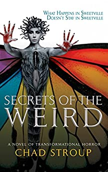 Secrets of the Weird by [Stroup, Chad]