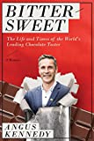 img - for Bittersweet: A Memoir: The Life and Times of the World's Leading Chocolate Taster book / textbook / text book