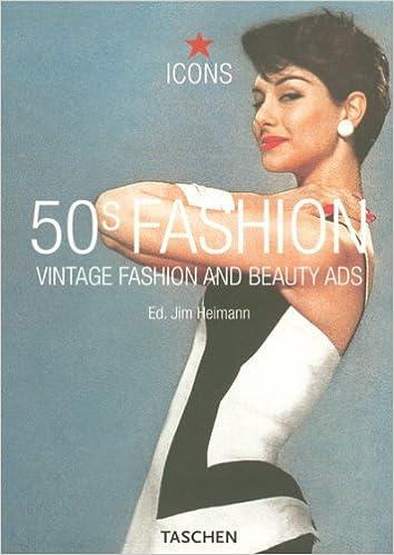 8ccf2056de3ea 50s Fashion: Vintage Fashion and Beauty Ads (Icons Series): Jim Heimann,  Laura Schooling: 9783822849330: Amazon.com: Books