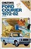 Ford Courier 1972-82: All Models (Chilton's Repair & Tune-Up Guide)