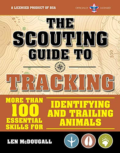The Scouting Guide to Tracking: An Officially-Licensed Boy Scouts of America Handbook: Essential Skills for Identifying and Trailing Animals (A BSA Scouting Guide) by [McDougall, Len]