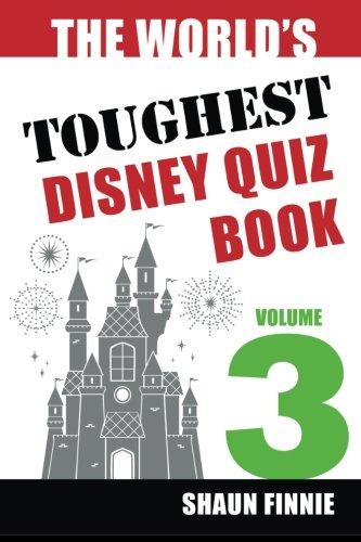 The World's Toughest Disney Quiz Book: Volume 3 pdf epub