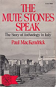 The Mute Stones Speak: The Story of Archaeology in Italy(The Norton library)