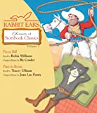 1: Rabbit Ears Treasury of Storybook Classics: Volume One: Pecos Bill, Puss in Boots