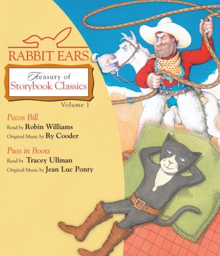 1: Rabbit Ears Treasury of Storybook Classics: Volume One: Pecos Bill, Puss in Boots by Listening Library (Audio)