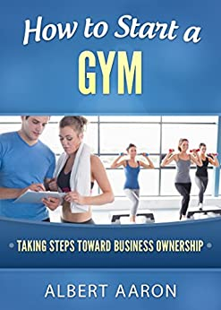 How Start Gym Business Ownership ebook