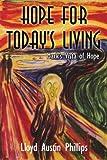 Hope for Today's Living, Lloyd Austin Phillips, 1425991211