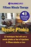 Needle Phobia - Fifteen Minute Therapy