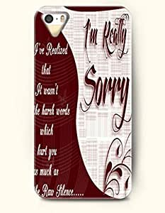 iPhone 5 5S Case OOFIT Phone Hard Case ** NEW ** Case with Design I'Ve Realized That It Wasn'T The Harsh Words Which Hurt You As Much As The Raw Silence..- Apology - Case for Apple iPhone 5/5s
