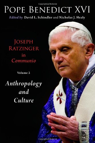 Joseph Ratzinger in Communio, Vol. 2: Anthropology and Culture (Ressourcement: Retrieval and Renewal in Catholic Thought)
