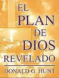 El Plan de Dios Revelado, Donald G. Hunt, 1930992025