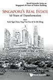 img - for Singapore's Real Estate: 50 Years of Transformation (World Scientific Series on Singapore's 50 Years of Nation-Building) book / textbook / text book