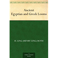 Ancient Egyptian and Greek Looms (English Edition)