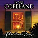 The Christmas Lamp: A Novella Audiobook by Lori Copeland Narrated by Laural Merlington