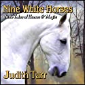 Nine White Horses Audiobook by Judith Tarr Narrated by Erin Clark
