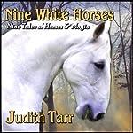 Nine White Horses   Judith Tarr