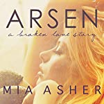Arsen: A Broken Love Story | Mia Asher