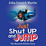 Just Shut Up and Jump | John Martin