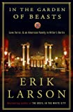 """In the Garden of Beasts Love, Terror, and an American Family in Hitler's Berlin"" av Erik Larson"