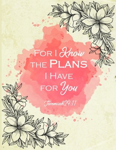Jeremiah 29:11 For I Know the Plans I Have for You: Composition Notebook College Ruled: Composition Book, College Ruled Paper, XL 8.5x11 (One Subject Notebook)