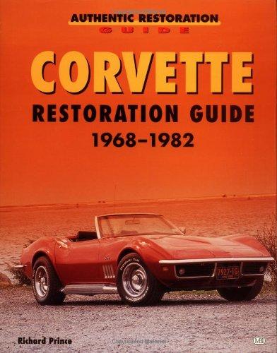 2011 General Motors Corvette - Corvette Restoration Guide, 1968-1982 (Motorbooks Workshop)
