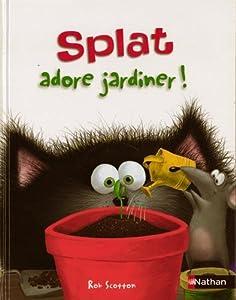 """Afficher """"Splat adore jardiner"""""""