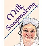 img - for Milk Soapmaking: The Smart and Simple Guide to Making Lovely Milk Soap from Cow Milk, Goat Milk, Buttermilk, Cream, Coconut Milk, or Any Other Animal or Plant Milk (Paperback) - Common book / textbook / text book