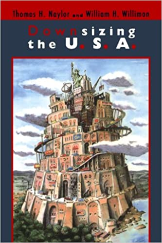 Lataa tietokoneellesi soittavia kirjoja Downsizing the U. S. A. (United States) PDF 0802843301 by Thomas H. Naylor,William H. Willimon