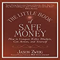 The Little Book of Safe Money: How to Conquer Killer Markets, Con Artists, and Yourself (Little Books. Big Profits) Audiobook by Jason Zweig Narrated by Sean Pratt