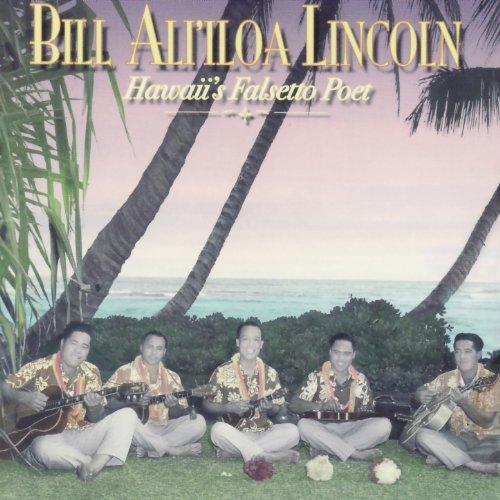 Bill Ali'iloa Lincoln - Hawaii's Falsetto Poet