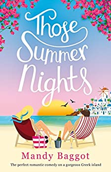 Those Summer Nights: The perfect romantic comedy on a gorgeous Greek island by [Baggot, Mandy]