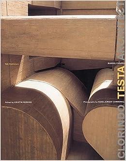Clorindo Testa: Architect by Kristin Feireiss (2000-01-01)